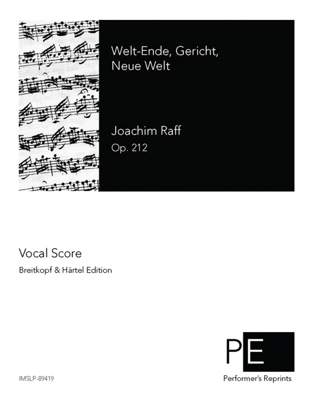Raff - Welt-Ende, Gericht, Neue Welt, Op. 212