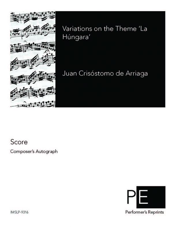 Arriaga - Variations on the theme 'La Húngara'