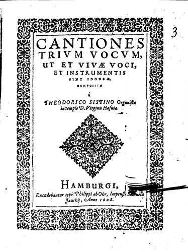 Aagesen - Cantiones trivm vocvm, ut et vivae voci, et instrumentis sint idoneae, compositae a Theodorico Sistino Organista in templo D. Virginis Hafniae.
