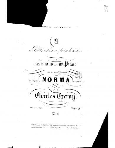 Czerny - 2 Grande fantaisies sur des motifs favoris de l'opera 'Norma' - Score
