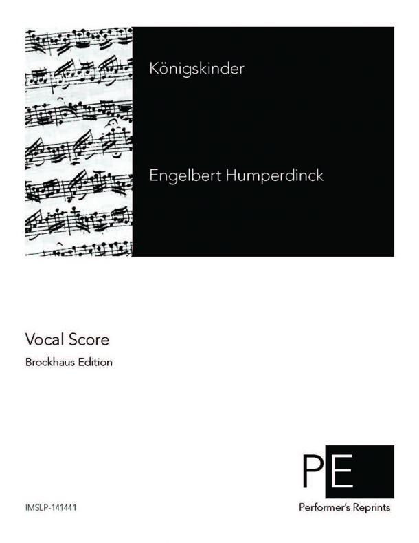 Humperdinck - Königskinder - Vocal Score