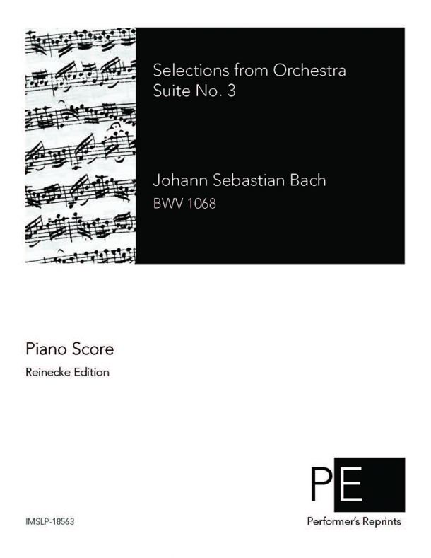 Bach - Orchestral Suite No. 3 - Selections: Air, Gavotte and Bourree For Cello & Piano - Piano Score