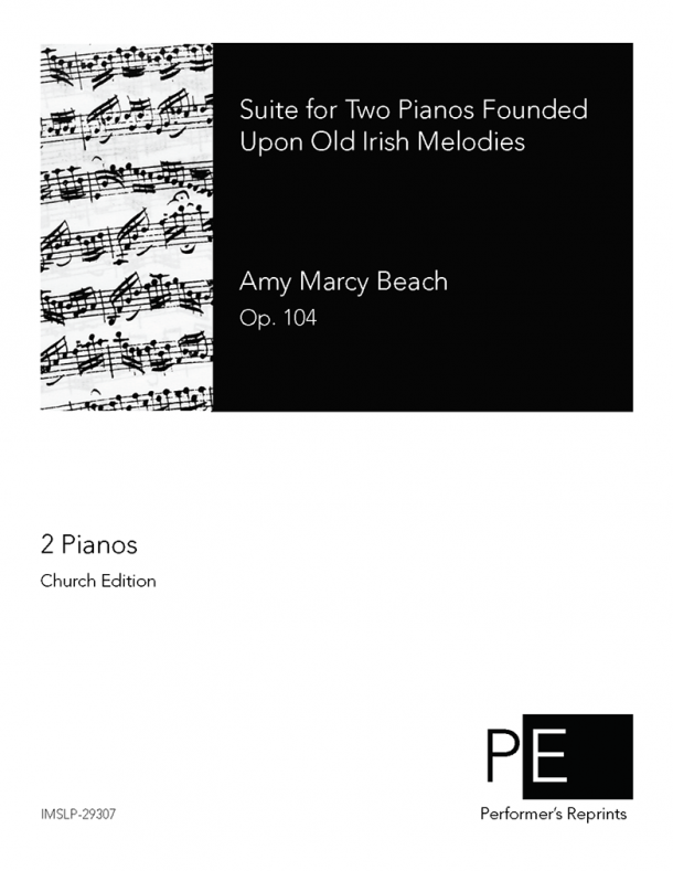Beach - Suite for Two Pianos Founded upon Old Irish Melodies, Op. 104