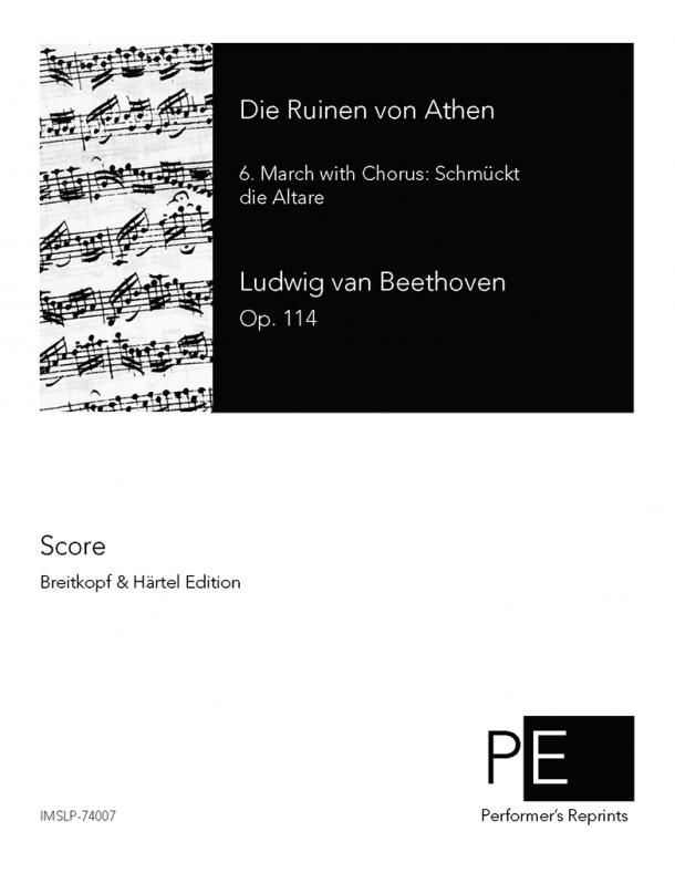 """Beethoven - Die Ruinen von Athen - March with Chorus, Op. 114: """"Schmückt die Altare"""""""