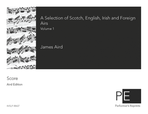 Aird - A Selection of Scotch, English, Irish and Foreign Airs - Volume 1