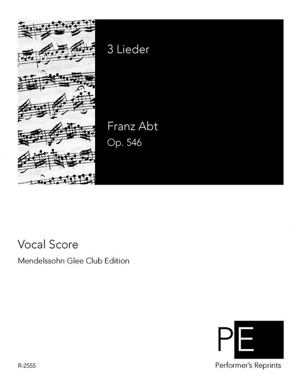 Abt - 3 Lieder - For Male Chorus